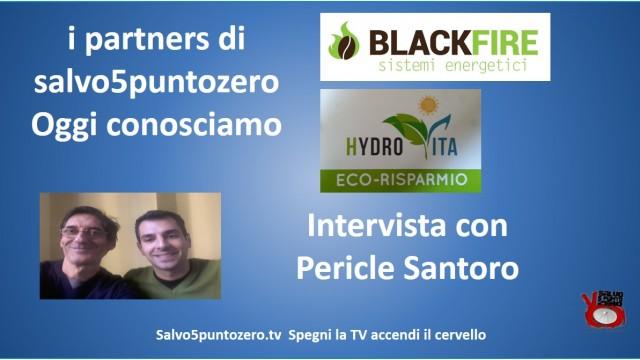 I partners di salvo5puntozero. Oggi conosciamo Hydrovita e Blackfire. Intervista con Pericle Santoro. 26/10/2015