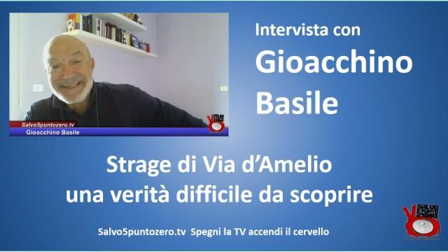 Intervista con Gioacchino Basile. Strage di via d'Amelio, una verità difficile da scoprire. 09/10/2015