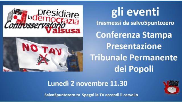 Gli eventi trasmessi da Salvo5puntozero. Torino – Conferenza Stampa – Presentazione Tribunale Permanente dei Popoli. Lunedì 2 novembre 2015 ore 11.30
