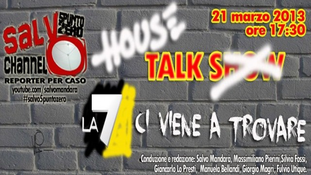 House Talk La7(Mia Ceran, 'in onda') ci viene a trovare. 21/03/2013