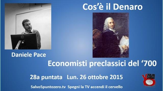 Cos'è il denaro di Daniele Pace. 28a Puntata. Economisti preclassici del '700. 26/10/2015