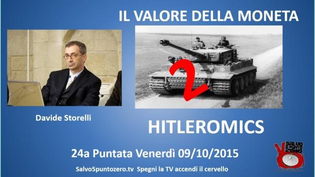 Il valore della moneta di Davide Storelli. 24a Puntata. HITLEROMICS n.2. 09/10/2015