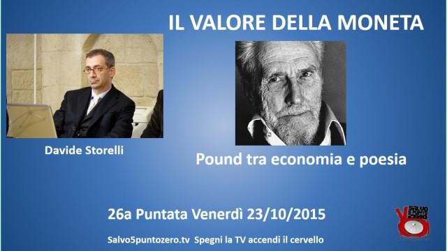 Il valore della moneta di Davide Storelli. 26a Puntata. Pound tra economia e poesia. 23/10/2015