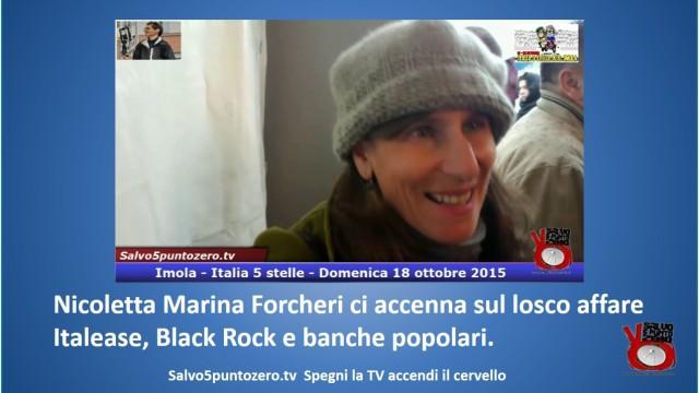 Nicoletta Marina Forcheri ci accenna sul losco affare Italease, Black Rock e banche popolari. #imola #italia5stelle. 18/10/2015.