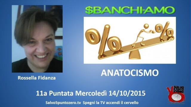 Sbanchiamo di Rossella Fidanza. 11a Puntata. Anatocismo. 14/10/2015