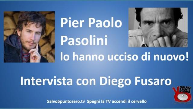 Pier Paolo Pasolini: lo hanno ucciso di nuovo! Intervista con Diego Fusaro. 02/11/2015