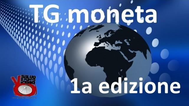 Tg moneta. 1a Edizione 11/11/2015
