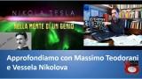 Nikola Tesla: nella mente di un genio. Approfondiamo con Massimo Teodorani e Vessela Nikolova. 28/03/2016