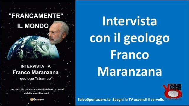 Francamente il mondo: intervista con il geologo Franco Maranzana. 01/12/2016