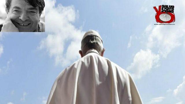 Silvano Agosti: il papa giusto. Alla conquista di se stessi. 72a Puntata. 04/05/2017