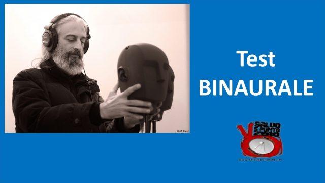 Test binaurale con Franko Russo. 07/06/2017