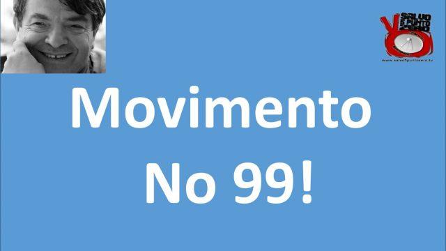 Nasce il Movimento No 99! Alla conquista di se stessi. Con Silvano Agosti. 90a Puntata. 12/10/2017.